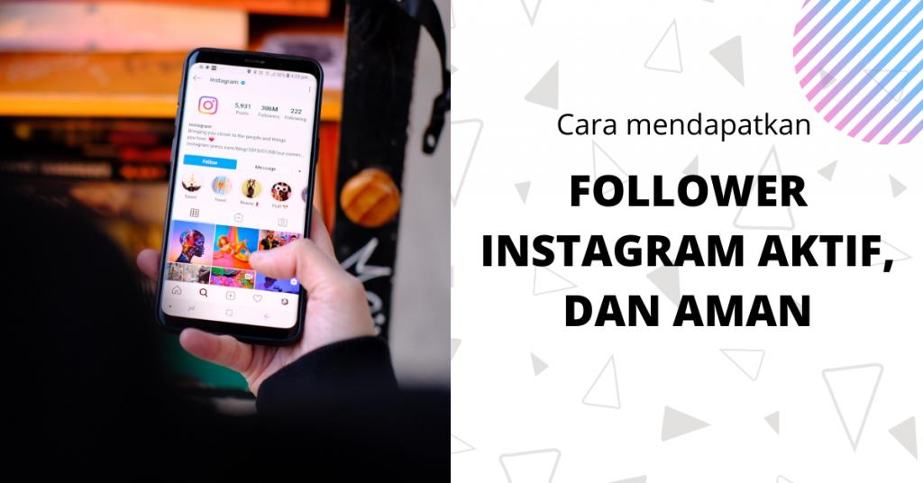 Cara Mendapatkan Followers Instagram Aktif, Aman, tanpa Capek